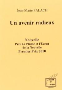 Un avenir radieux - prix la plume et l'ecran 2010