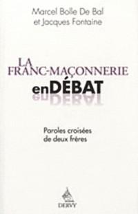La franc-maçonnerie en débat : Paroles croisées de deux Frères