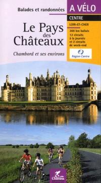 Le Pays des Chateaux Chambord et Ses Environs