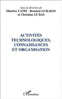 Activites technologiques connaissances et organisation
