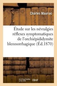 Etude Sur les Nevralgies Reflexes  ed 1870