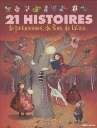 21 histoires de princesses, de fées, de lutins...Dés 3 ans (J'aime les histoires)