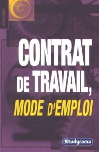 Contrat de travail, mode d'emploi