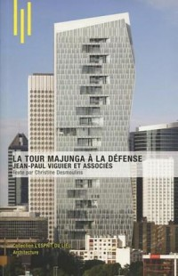 La Tour Majunga à la Défense: Jean-Paul Viguier et associés