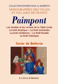 Paimpont. les Druides et les Romans de la Table Ronde, la Foret