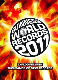 Guinness World Records 2011 : Exploding with Thousands of New Records