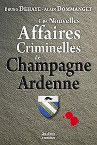 Les Nouvelles Affaires Criminelles de Champagne-Ardenne