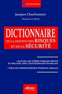 Le dictionnaire de la gestion des risques Et de la sécurité