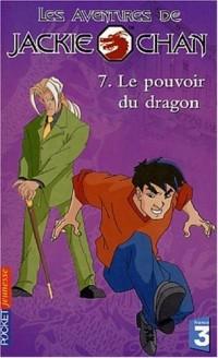 Les Aventures de Jackie Chan, volume 7 : Le Pouvoir du dragon