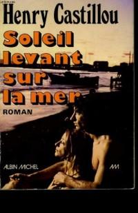 Soleil levant sur la mer: Roman