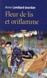 Fleurs de lis et oriflamme : Signes célestes du royaume de France