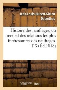 Histoire des Naufrages  T 3  ed 1818