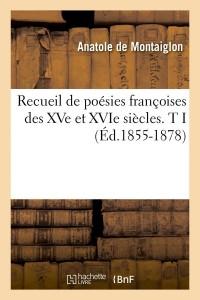 Recueil Poesies Francoises  Ti  ed 1855 1878