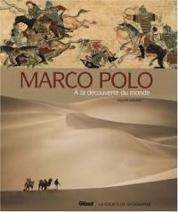 Marco Polo : A la découverte du monde