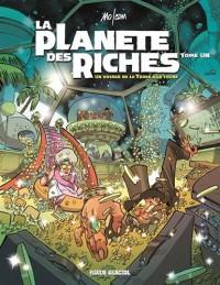 La planète des riches, Tome 1 : Un voyage de la Terre à la thune