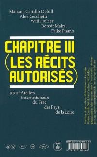 Chapitre III (les récits autorisés) : XXIIe Ateliers internationaux du Frac des Pays de la Loire