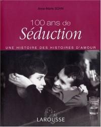 100 ANS DE SEDUCTION (Ancien prix Editeur : 32 Euro)