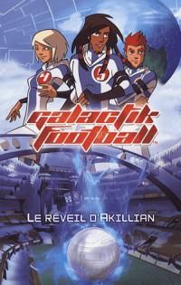Galactik Football, Tome 1 : Le réveil d'Akillian