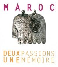 Maroc : Deux passions, une mémoire