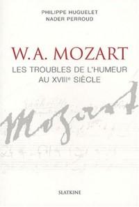 Mozart : Les troubles de l'humeur au XVIIIe siècle