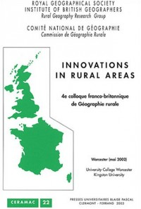 Innovations in Rural Areas : 4e Colloque franco-britannique de Géographie rurale Worcester (mai 2002)
