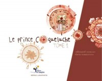 Le prince coqueluche : Tome 1