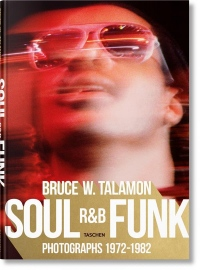 Bruce W. Talamon - Soul, R&B, Funk : Photographs 1972-1982