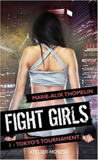 Fight Girl, Tome 1 : Tokyo's tournament