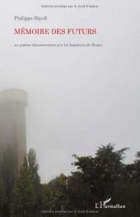 Mémoire des Futurs un Poème Documentaire Sur les Hauteurs de Rouen