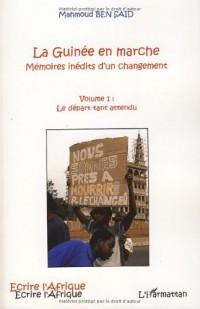 La Guinée en marche, mémoires inédits d'un changement : Tome 1 : Le départ tant attendu