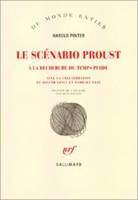 Le Scénario Proust : A la recherche du temps perdu
