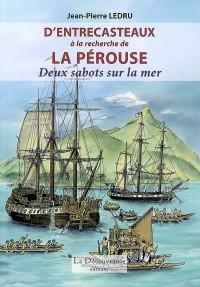 D'Entrecasteaux à la recherche de la Pérouse : Deux sabots sur la mer