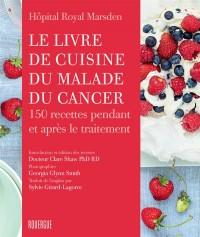 Le livre de cuisine du malade du cancer : 150 recettes pendant et après le traitement