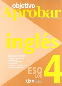 Objetivo aprobar inglés/Objective approve English: ESO LOE 4