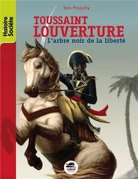 Toussaint Louverture : L'arbre noir de la liberté