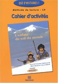 Méthode de lecture CP L'enfant du toit du monde : Cahier d'activités