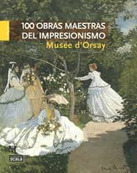 100 Chefs d Oeuvre Impressionnistes Musee d Orsay Version Espagnole Ned