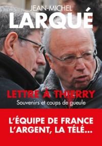 Lettre à Thierry, Souvenirs et coups de gueule