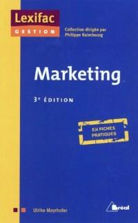 MARKETING en fiches pratiques, 3ème édition actualisée, Lexifac Gestion