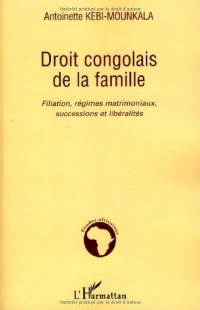 Droit congolais de la famille : Filiation, régimes matrimoniaux, successions et libéralités