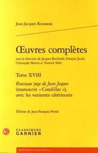 Oeuvres complètes : Tome 18, Rousseau juge de Jean Jaques (manuscrit