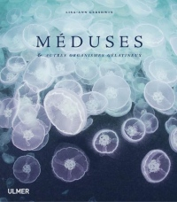 Méduses & autres organismes gélatineux