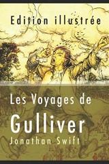 Les Voyages de Gulliver ( Edition illustrée )