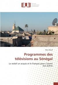Programmes des télévisions au Sénégal: Le wolof un acquis et le français pour s'ouvrir aux autres