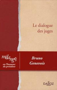 Le dialogue des juges : Mélanges en l'honneur du président Bruno Genevois