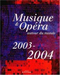 Musique & Opéra autour du monde 2003-2004