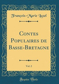Contes Populaires de Basse-Bretagne, Vol. 2 (Classic Reprint)