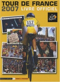 Tour de France 2007 : Livre officiel