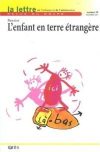 La lettre de l'enfance et de l'adolescence, N° 70, décembre 2007 : L'enfant en terre étrangère
