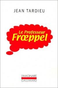 Le Professeur Froeppel